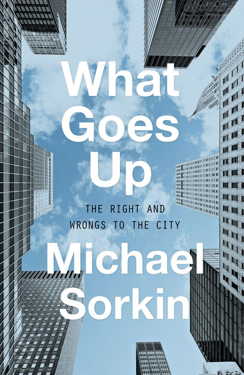What Goes Up: The Right and Wrongs to the City (2018)